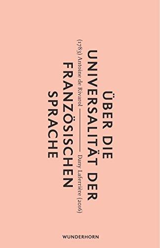 Über die Universalität der Französischen Sprache: Mit einem Vorwort von Dany Laferrière