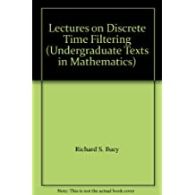Lectures on Discrete Time Filtering (Signal Processing and Digital Filtering)