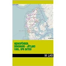 Womoführer: Dänemark - Jütland (inkl. GPS Daten)