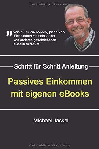 Taschenbuch Passives Einkommen durch Kindle eBook schreiben: Wie du mit dem Schreiben oder Schreiben lassen von eBooks und Taschenbüchern finanziell frei und unabhängig wirst