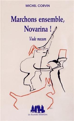 Marchons ensemble, Novarina ! : Vade mecum