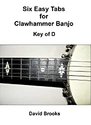 Six Easy Clawhammer Banjo Tabs - Key of D (English Edition)