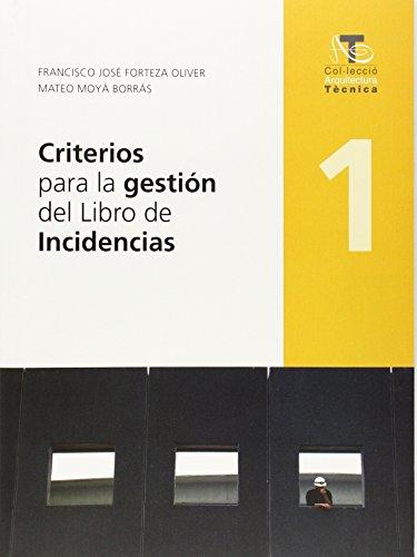 Criterios para la gestión del Libro de Incidencias (Arquitectura Tècnica) por Francisco José Forteza Oliver