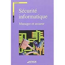La Securite Informatique. Manager et Assurer