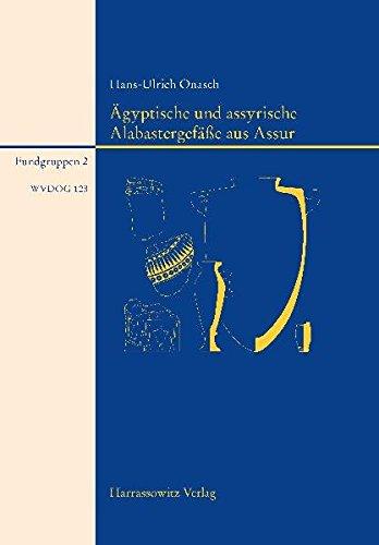 Ägyptische Alabastergefäße aus Assur (Wissenschaftliche Veröffentlichungen der Deutschen Orient-Gesellschaft)