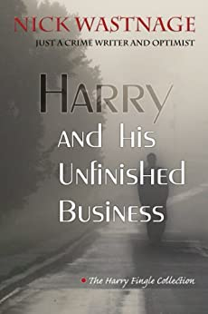 Harry and his Unfinished Business by [Wastnage, Nick]