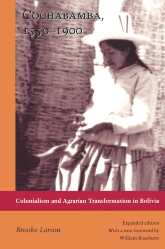 Cochabamba, 1550–1900: Colonialism and Agrarian Transformation in Bolivia