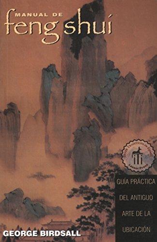 Manual de Feng Shui: Guia Practica del Antiguo Arte de La Ubicacion