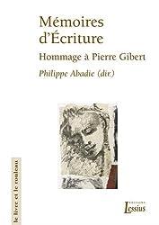 Mémoires d'Ecriture : Hommage à Pierre Gibert s.j. offert par la Faculté de Théologie de Lyon
