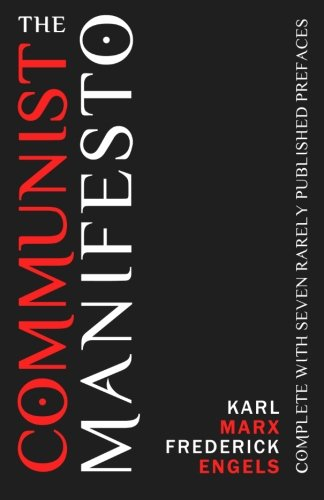 The Communist Manifesto: Complete With Seven Rarely Published Prefaces por Karl Marx