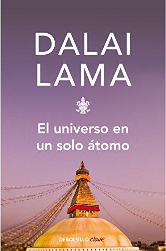 El universo en un solo átomo: Cómo la unión entre la ciencia y espiritualidad pueden salvar el mundo (Spanish Edition)