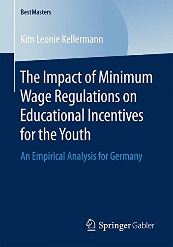 The Impact of Minimum Wage Regulations on Educational Incentives for the Youth: An Empirical Analysis for Germany (BestMasters)