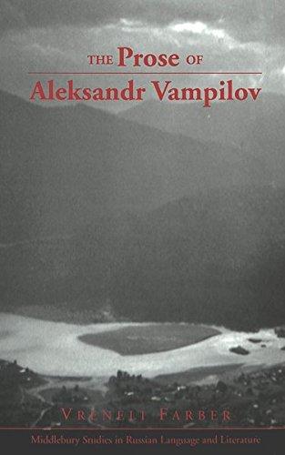 The Prose of Aleksandr Vampilov (Middlebury Studies in Russian Language and Literature)