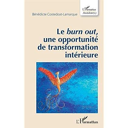 Le <em>burn out</em>, une opportunité de transformation intérieure (Antidotes)