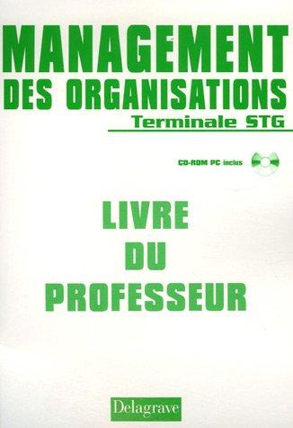 Management des organisations Tle STG : Livre du professeur (1Cédérom) par Hamid Benarab, Carole Dalzon, Yolande Morlans, Malika Yahiaoui-Mercier