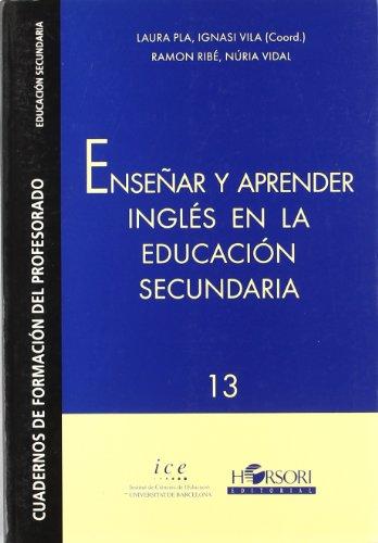 Enseñar y aprender  inglés en la educación secundaria (Cuadernos de formación del profesorado) - 9788485840670