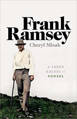 Frank Ramsey: A Sheer Excess of Powers (English Edition)