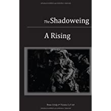 The Shadoweing: A Rising