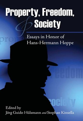 property-freedom-and-society-essays-in-honor-of-hans-hermann-hoppe-lvmi-english-edition