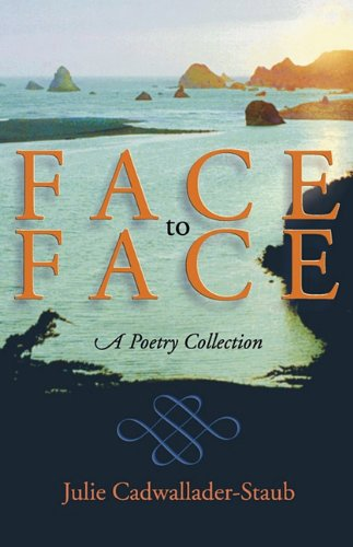 Face To Face A Poetry Collection Dreamseeker Poetry