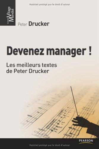 Devenez manager ! : Les meilleurs textes de Peter Drucker par Peter Drucker