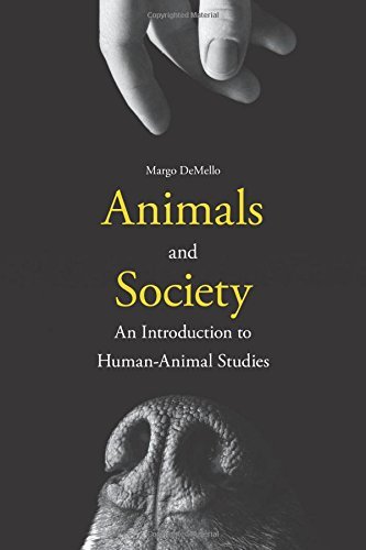 Animals and Society: An Introduction to Human-Animal Studies por Margo DeMello