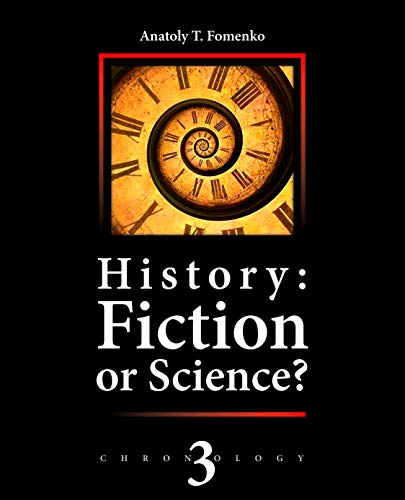 History: Fiction or Science?: Astronomical methods as applied to chronology. Ptolemy's Almagest. Tycho Brahe. Copernicus. The Egyptian zodiacs. (English Edition) por Anatoly Fomenko