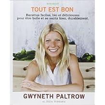 TOUT EST BON Ë de Gwyneth Paltrow,Julia Turshen ( 10 septembre 2014 )