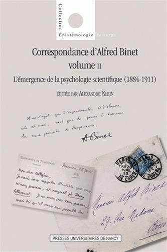 Correspondance d'Alfred Binet, Volume II. l'Emergence de la Psycholog Ie Scientifique (1884-1911)