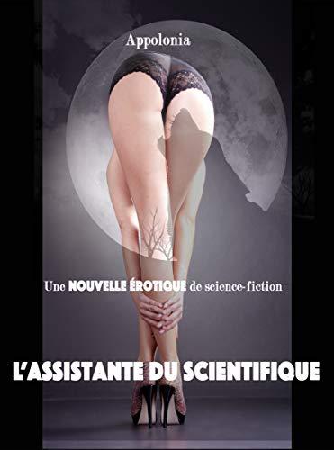 Couverture du livre L'assistante du scientifique: piégée et soumise