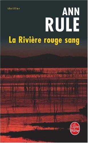 La Rivière rouge sang par Ann Rule