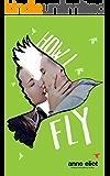 How I Fly (How I Fall Book 2)
