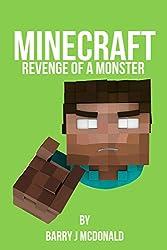 Minecraft®TM:Revenge Of A Monster (An Unofficial Minecraft Novel) (Monster Series Book 2)