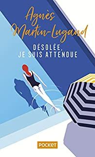 Désolée, je suis attendue par Agnès Martin-Lugand