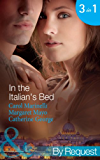 In the Italian's Bed: Bedded for Pleasure, Purchased for Pregnancy / The Italian's Ruthless Baby Bargain / The Italian Count's Defiant Bride (Mills & Boon By Request)
