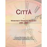 Citta`: Webster's Timeline History, 1999 - 2007