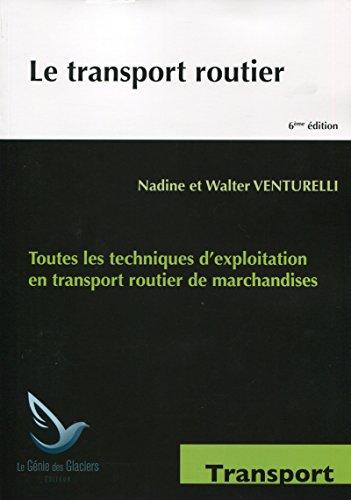 Le transport routier : Toutes les techniques d'exploitation en transport routier de marchandises