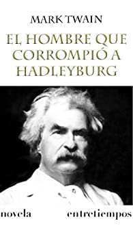El hombre que corrompió a Hadleyburg par Mark Twain
