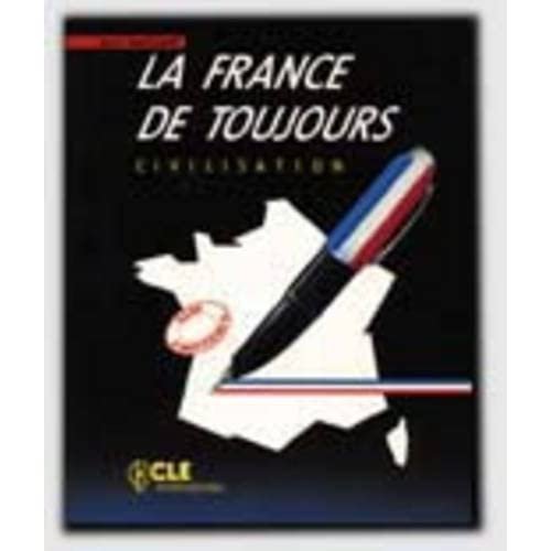 Civilisation : La France de toujours