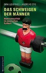 Das Schweigen der Männer: Homosexualität im deutschen Fußball