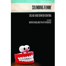 Sounding Funny: Sound and Comedy Cinema (Genre, Music & Sound)
