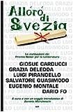 Scarica Libro L alloro di Svezia Carducci Deledda Pirandello Quasimodo Montale Fo Le motivazioni del premio Nobel per la letteratura (PDF,EPUB,MOBI) Online Italiano Gratis