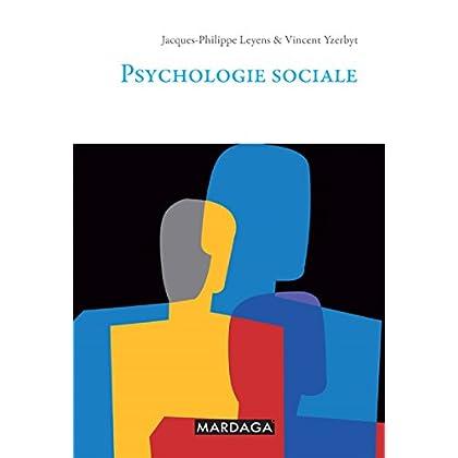 Psychologie sociale: Un outil de référence (psychologie et sciences humaines t. 77)