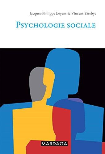 Psychologie sociale: Un outil de rfrence (psychologie et sciences humaines t. 77)