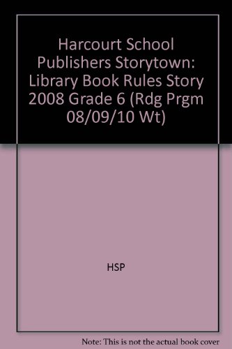 Storytown Library Book Rules Grade 6: Harcourt School Publishers Storytown