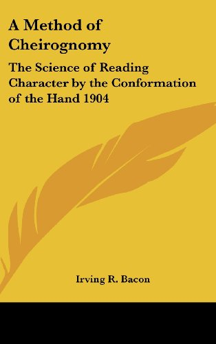 A Method of Cheirognomy: The Science of Reading Character by the Conformation of the Hand 1904