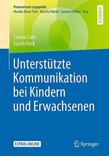 Unterstützte Kommunikation bei Kindern und Erwachsenen (Praxiswissen Logopädie)