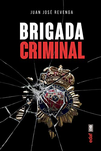 Brigada Criminal (Crónicas de la Historia) por Juan José Revenga