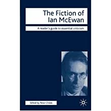 [(The Fiction of Ian McEwan)] [Author: Peter Childs] published on (November, 2005)