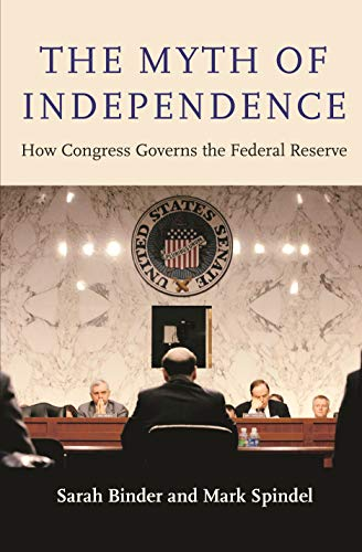 The Myth of Independence: How Congress Governs the Federal Reserve (English Edition) -